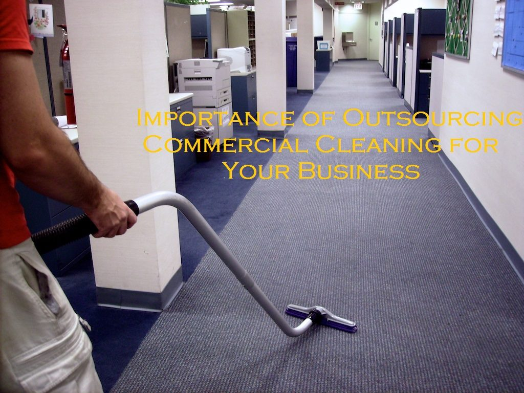 Importance of Outsourcing Commercial Cleaning for Your Business