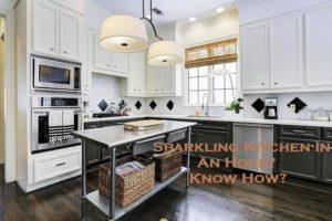 Sparkling Kitchen In An Hour? Know How?