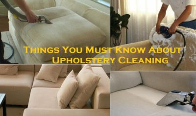 Things You Must Know About Upholstery Cleaning