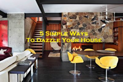 5 Simple Ways To Dazzle Your House