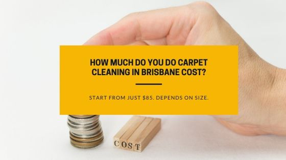 How much do you do carpet cleaning in Brisbane cost_