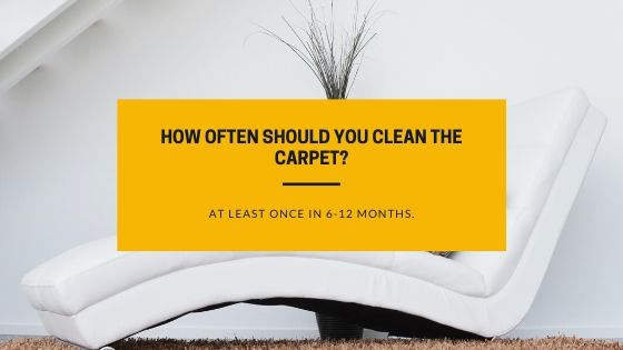 How often should you clean the carpet_