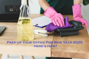 Prep Up Your Office For New Year 2020 – Here's How?