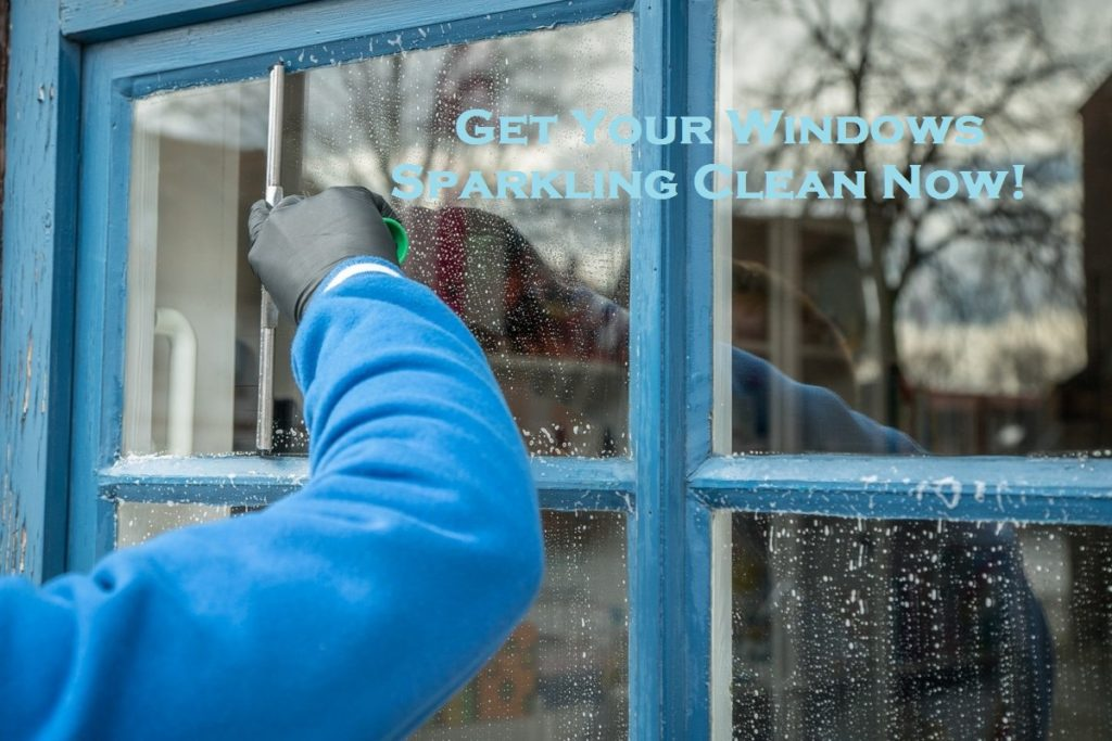 Get Your Windows Sparkling Clean Now!