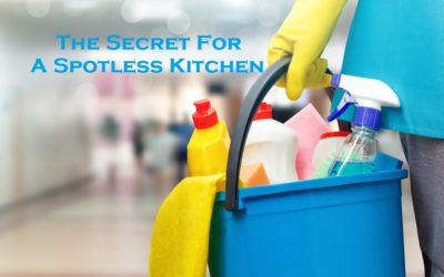 The Secret For A Spotless Kitchen – Read More!