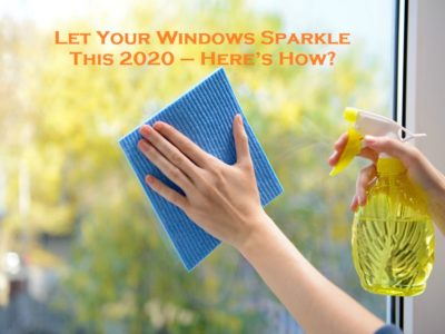 Let Your Windows Sparkle This 2020 – Here's How?