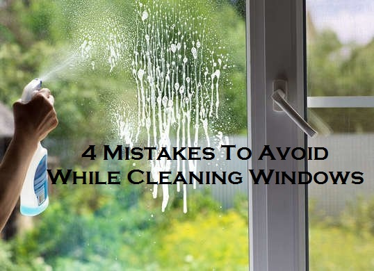 4 Mistakes To Avoid While Cleaning Windows