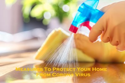 Measures To Protect Your Home From Corona Virus