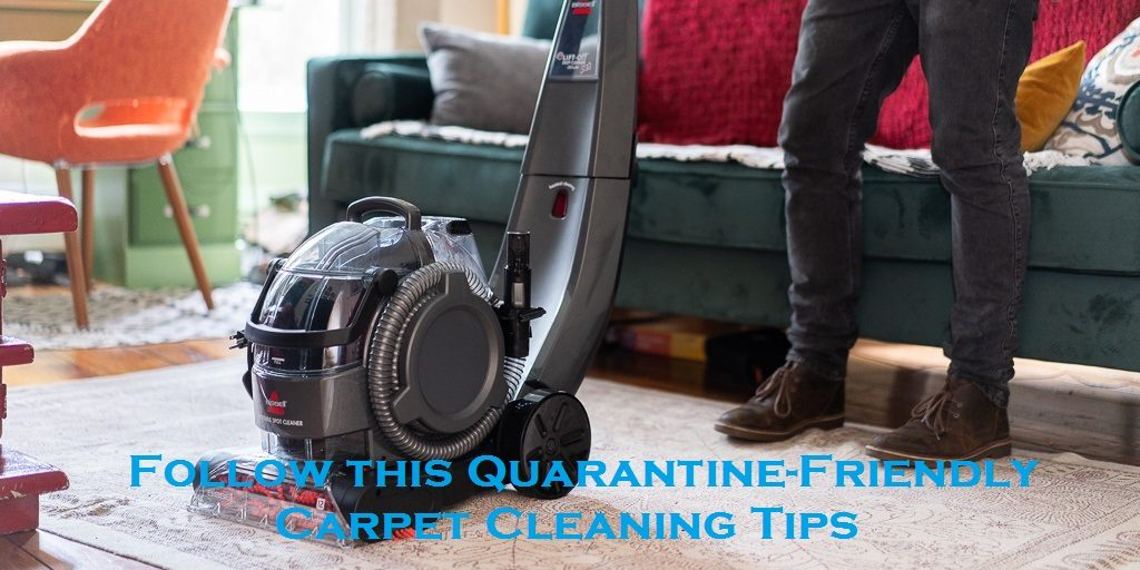 Follow this Quarantine-Friendly Carpet Cleaning Tips