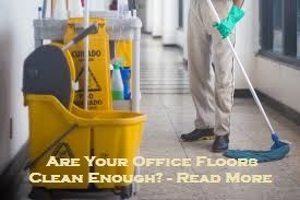 Are Your Office Floors Clean Enough? - Read More